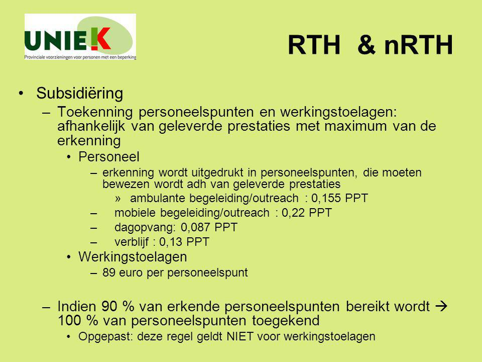 RTH & nRTH Subsidiëring –Toekenning personeelspunten en werkingstoelagen: afhankelijk van geleverde prestaties met maximum van de erkenning Personeel