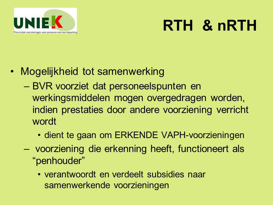 RTH & nRTH Mogelijkheid tot samenwerking –BVR voorziet dat personeelspunten en werkingsmiddelen mogen overgedragen worden, indien prestaties door ande