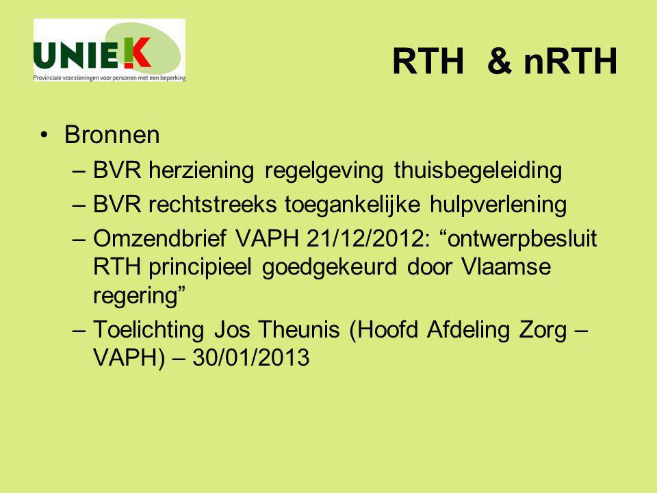 """RTH & nRTH Bronnen –BVR herziening regelgeving thuisbegeleiding –BVR rechtstreeks toegankelijke hulpverlening –Omzendbrief VAPH 21/12/2012: """"ontwerpbe"""
