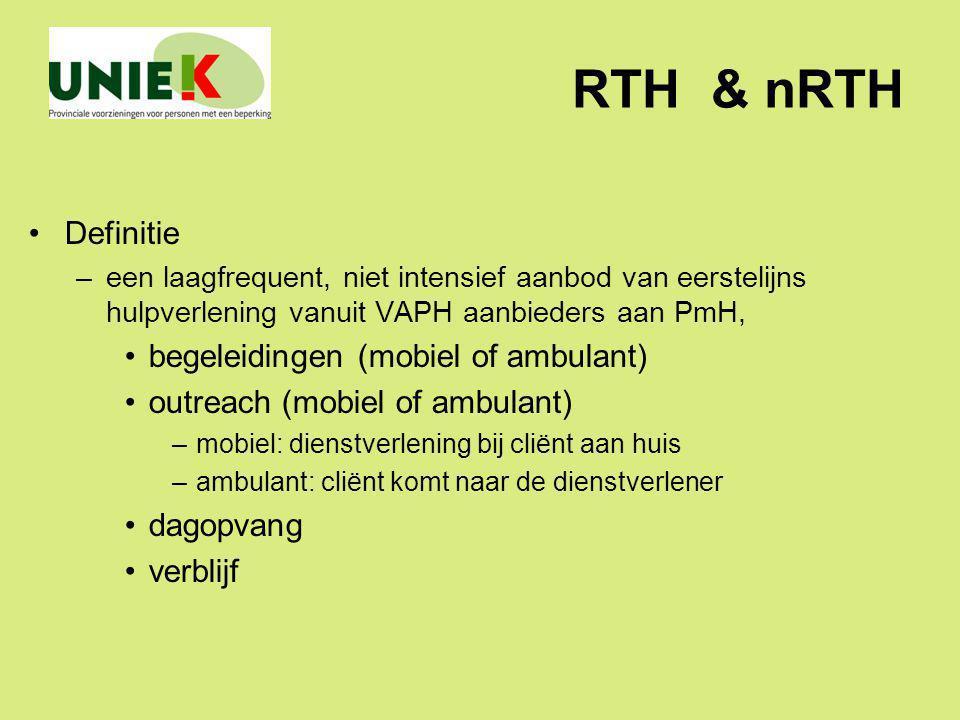 RTH & nRTH Definitie –een laagfrequent, niet intensief aanbod van eerstelijns hulpverlening vanuit VAPH aanbieders aan PmH, begeleidingen (mobiel of a