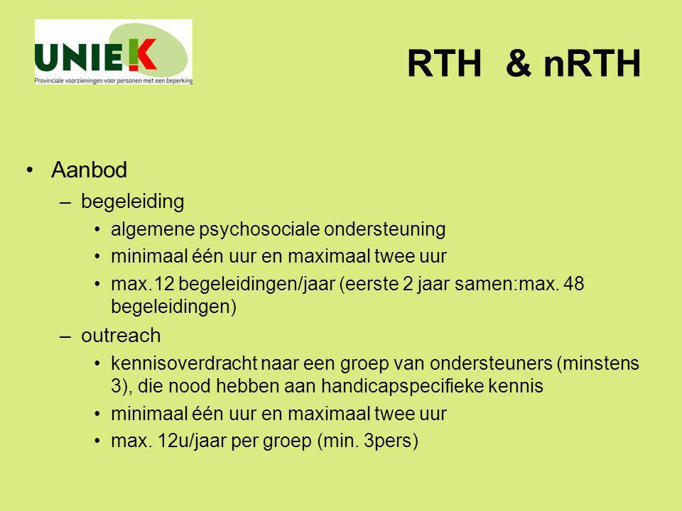 RTH & nRTH Aanbod –begeleiding algemene psychosociale ondersteuning minimaal één uur en maximaal twee uur max.12 begeleidingen/jaar (eerste 2 jaar sam