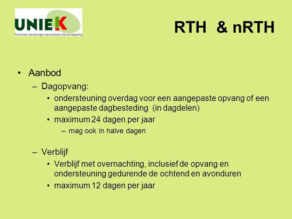 RTH & nRTH Aanbod –Dagopvang: ondersteuning overdag voor een aangepaste opvang of een aangepaste dagbesteding (in dagdelen) maximum 24 dagen per jaar