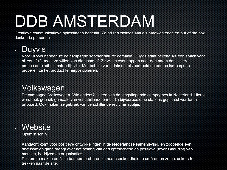 DDB AMSTERDAM DDB AMSTERDAM Creatieve communicatieve oplossingen bedenkt. Ze prijzen zichzelf aan als hardwerkende en out of the box denkende personen