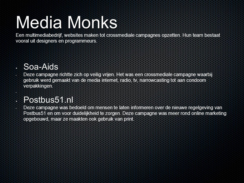 Media Monks Media Monks Een multimediabedrijf, websites maken tot crossmediale campagnes opzetten. Hun team bestaat vooral uit designers en programmeu