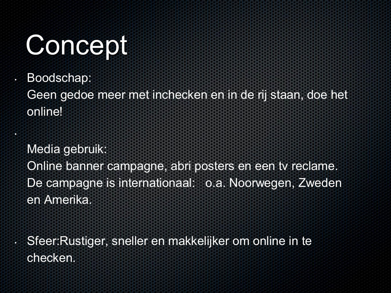 Concept Boodschap: Geen gedoe meer met inchecken en in de rij staan, doe het online! Media gebruik: Online banner campagne, abri posters en een tv rec