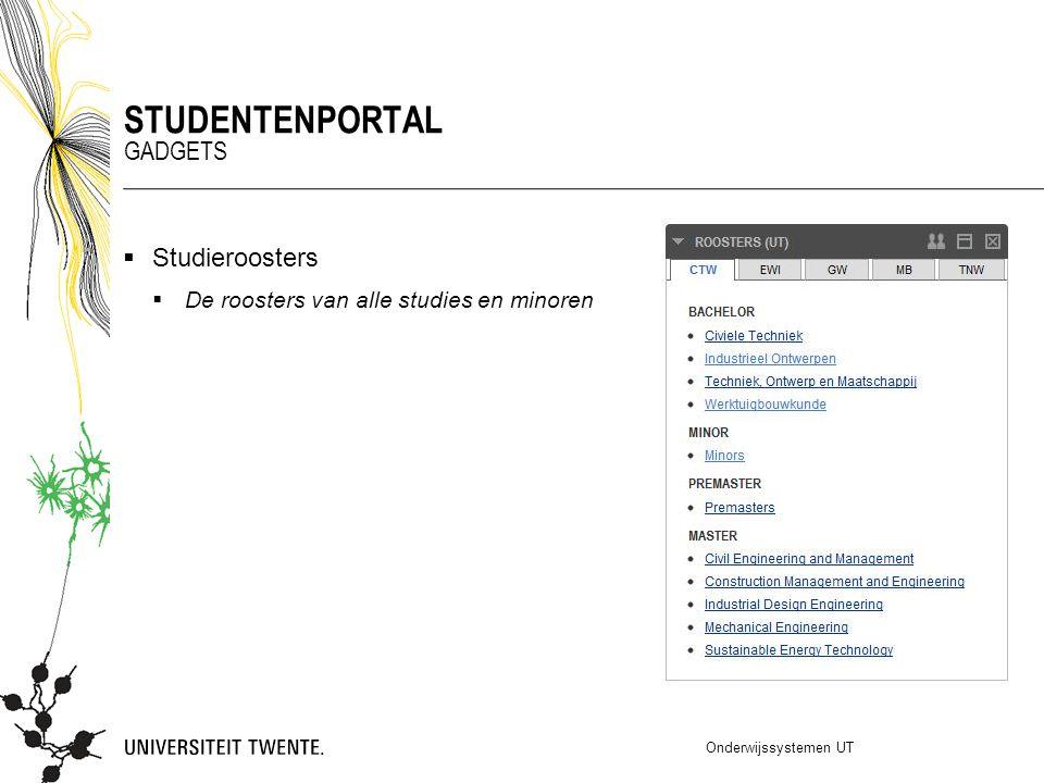  Studieroosters  De roosters van alle studies en minoren Onderwijssystemen UT STUDENTENPORTAL GADGETS