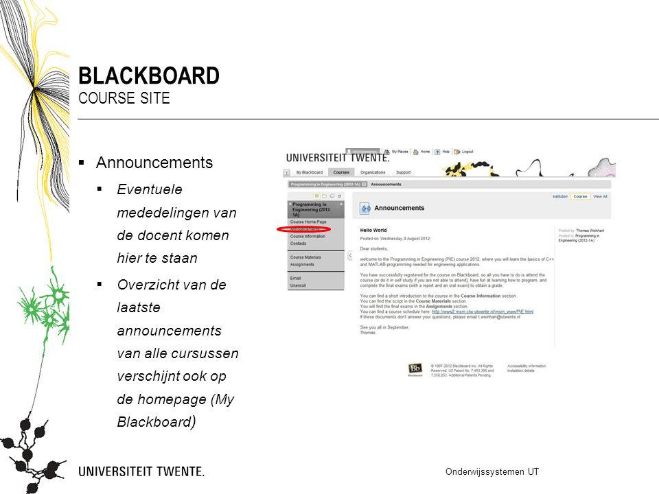  Announcements  Eventuele mededelingen van de docent komen hier te staan  Overzicht van de laatste announcements van alle cursussen verschijnt ook