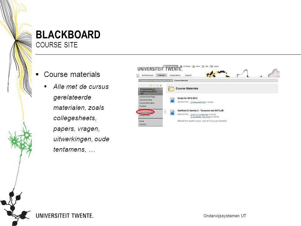  Course materials  Alle met de cursus gerelateerde materialen, zoals collegesheets, papers, vragen, uitwerkingen, oude tentamens, … Onderwijssysteme