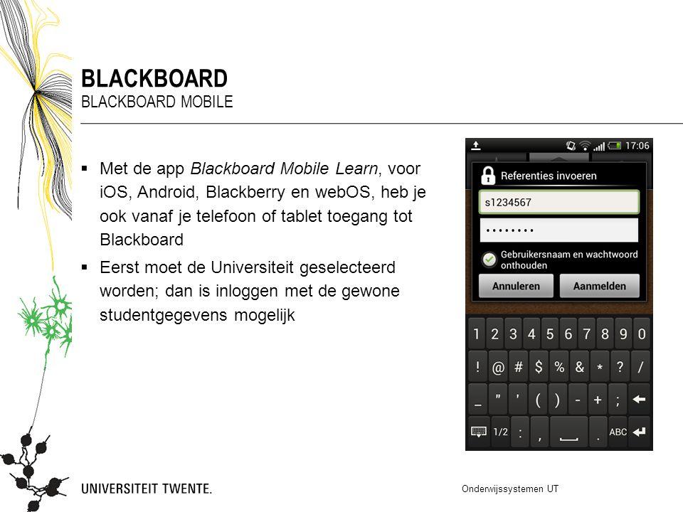 Met de app Blackboard Mobile Learn, voor iOS, Android, Blackberry en webOS, heb je ook vanaf je telefoon of tablet toegang tot Blackboard  Eerst mo