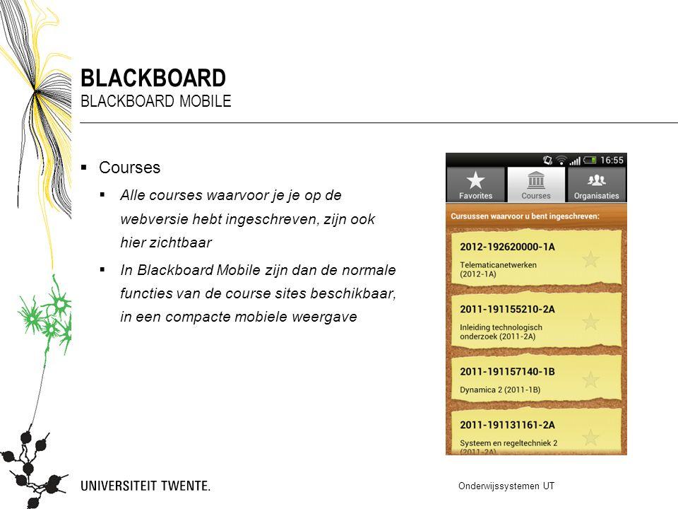  Courses  Alle courses waarvoor je je op de webversie hebt ingeschreven, zijn ook hier zichtbaar  In Blackboard Mobile zijn dan de normale functies
