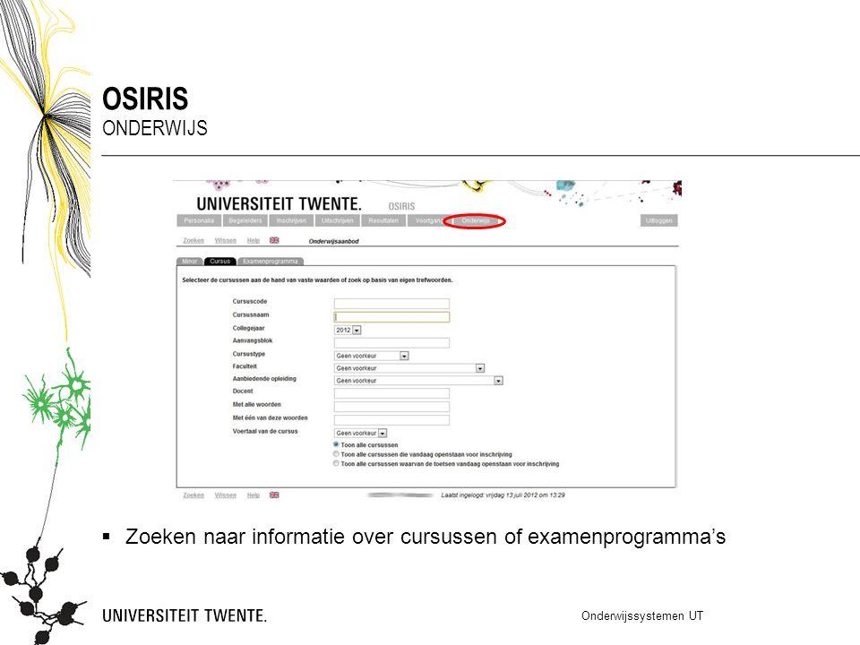  Zoeken naar informatie over cursussen of examenprogramma's Onderwijssystemen UT OSIRIS ONDERWIJS