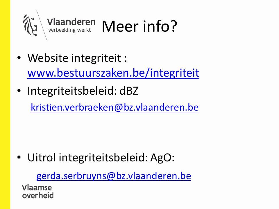 Meer info? Website integriteit : www.bestuurszaken.be/integriteit www.bestuurszaken.be/integriteit Integriteitsbeleid: dBZ kristien.verbraeken@bz.vlaa