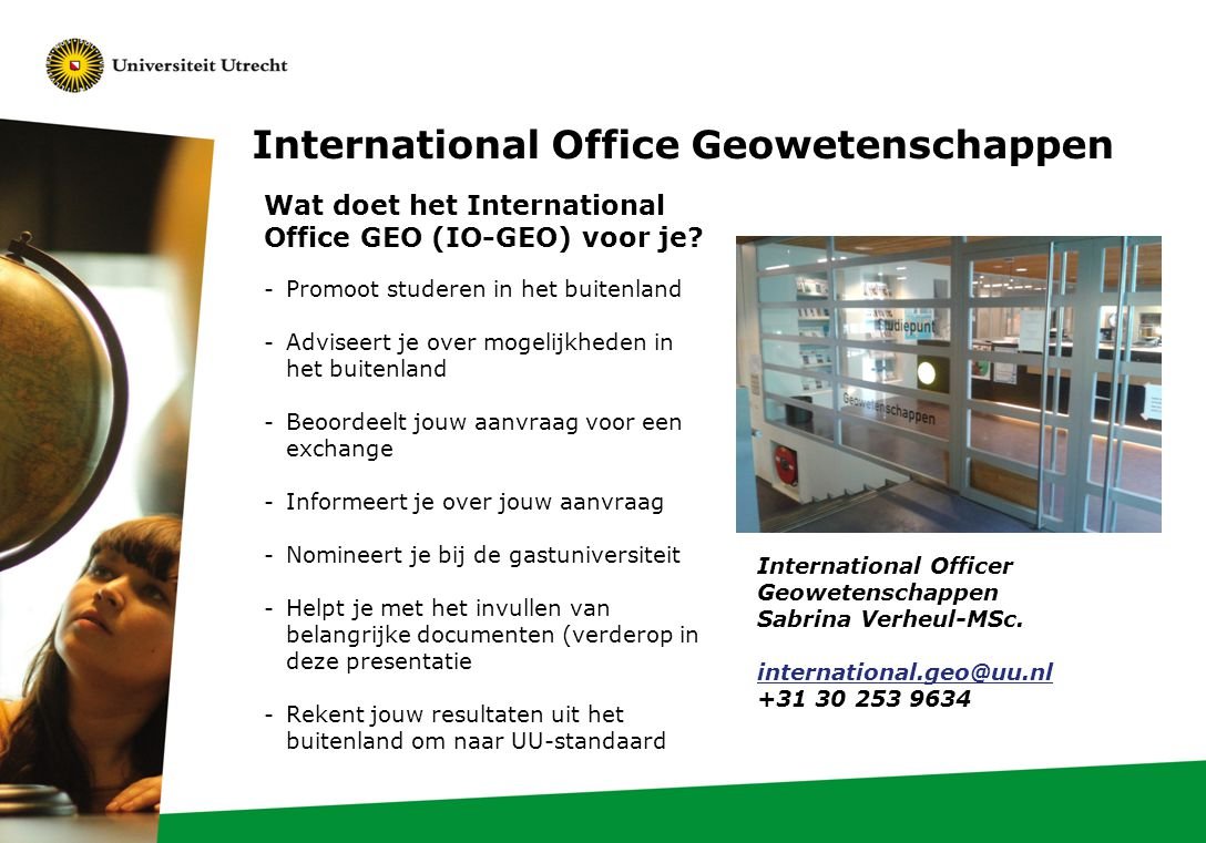 International Office Geowetenschappen Wat doet het International Office GEO (IO-GEO) voor je.