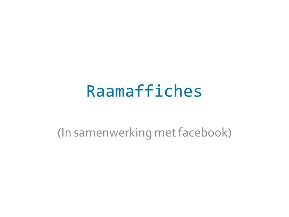 Raamaffiches (In samenwerking met facebook)