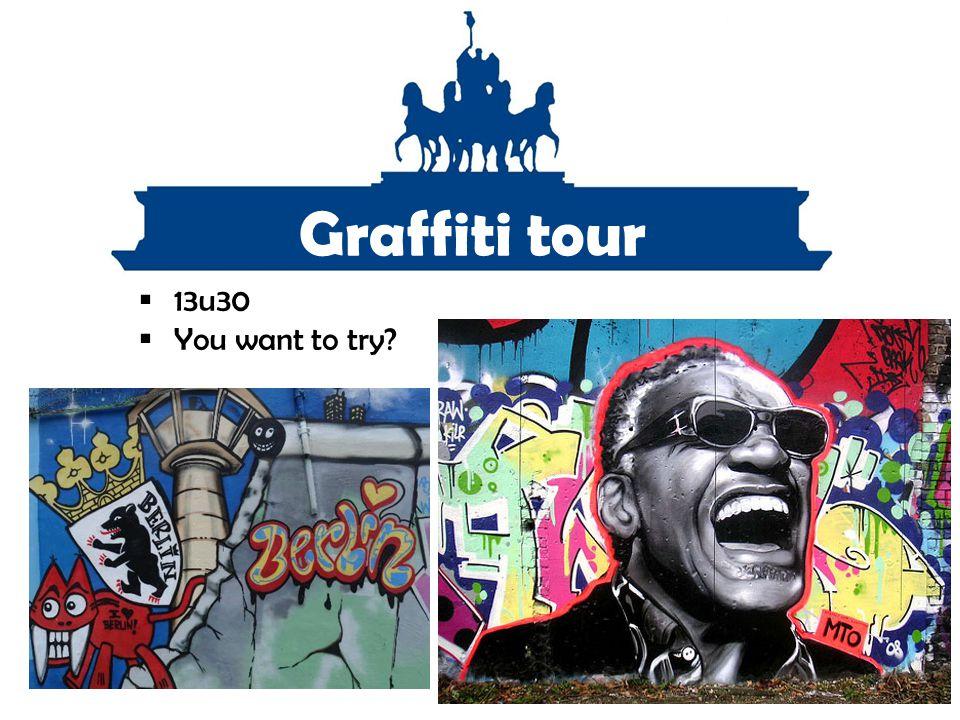 Graffiti tour  13u30  You want to try?