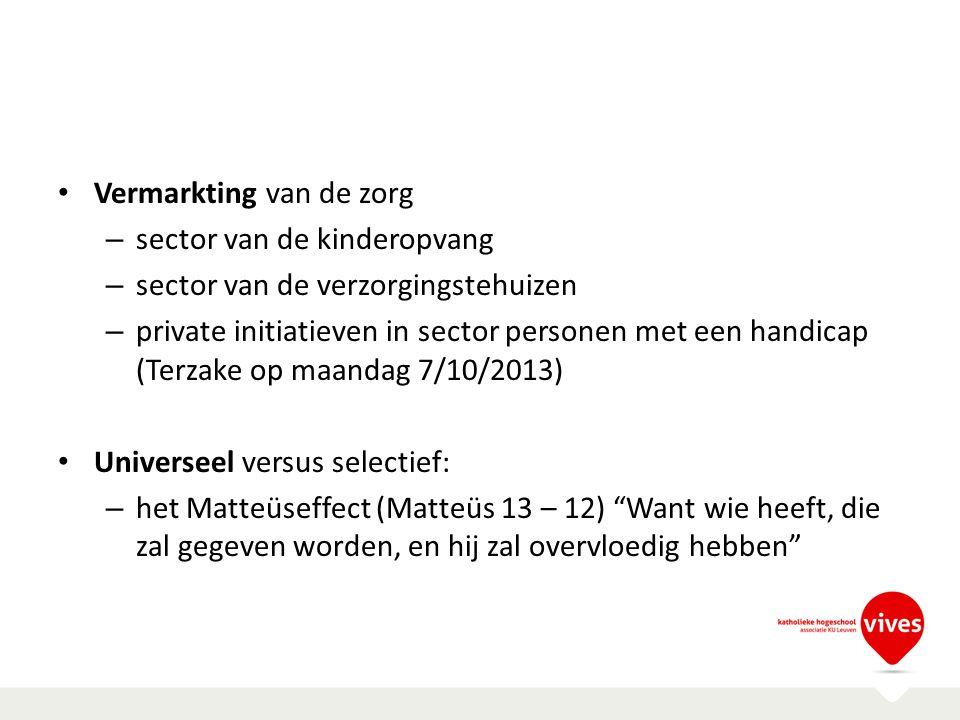 Vermarkting van de zorg – sector van de kinderopvang – sector van de verzorgingstehuizen – private initiatieven in sector personen met een handicap (T