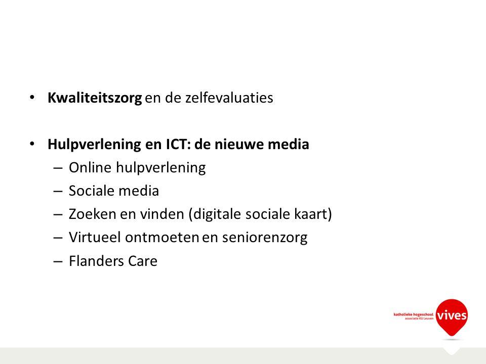 Kwaliteitszorg en de zelfevaluaties Hulpverlening en ICT: de nieuwe media – Online hulpverlening – Sociale media – Zoeken en vinden (digitale sociale