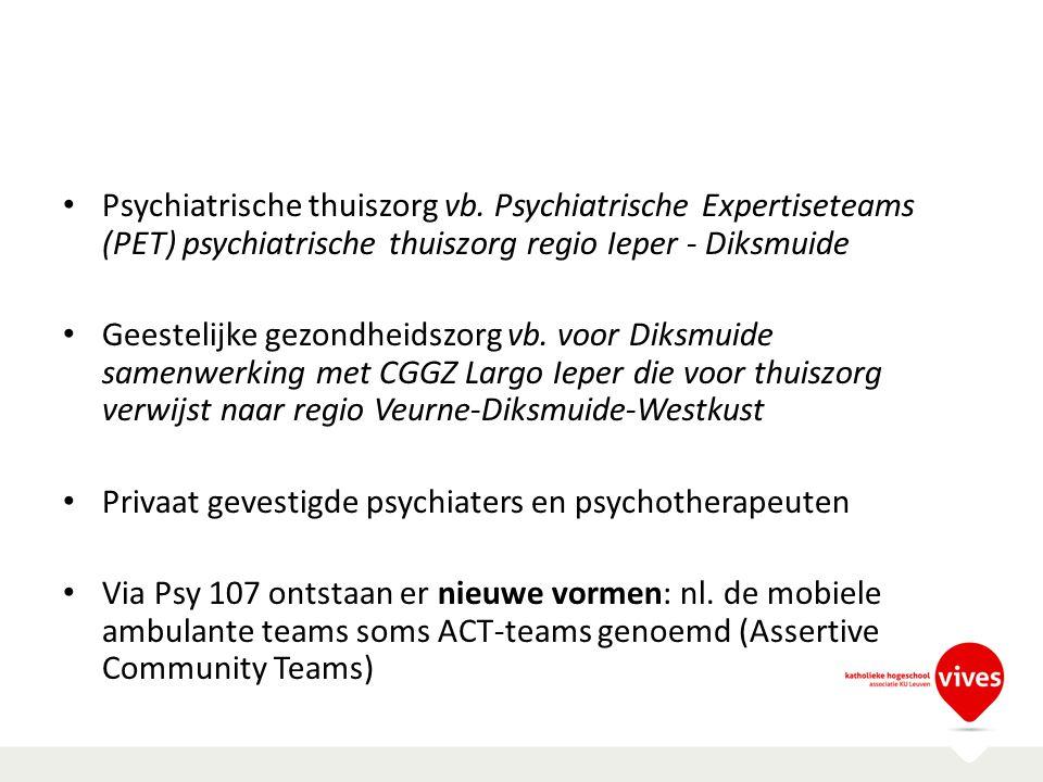 Psychiatrische thuiszorg vb. Psychiatrische Expertiseteams (PET) psychiatrische thuiszorg regio Ieper - Diksmuide Geestelijke gezondheidszorg vb. voor