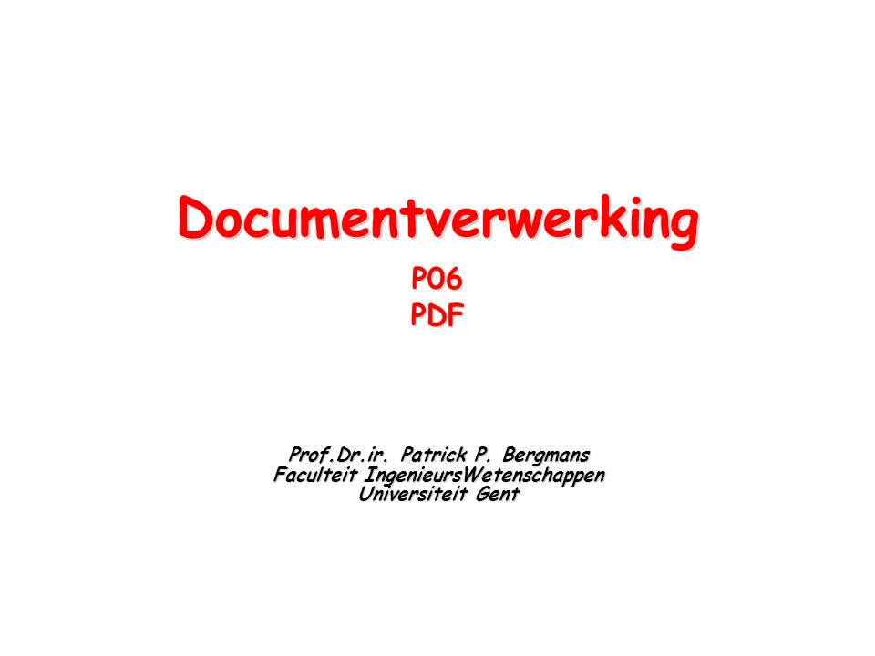 DocumentverwerkingP06PDF Prof.Dr.ir. Patrick P.