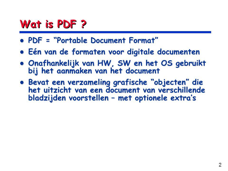 "2 Wat is PDF ? PDF = ""Portable Document Format"" PDF = ""Portable Document Format"" Eén van de formaten voor digitale documenten Eén van de formaten voor"