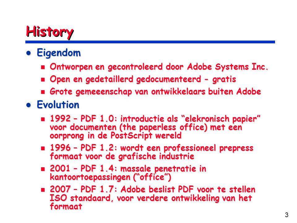 3 History Eigendom Eigendom Ontworpen en gecontroleerd door Adobe Systems Inc. Ontworpen en gecontroleerd door Adobe Systems Inc. Open en gedetaillerd