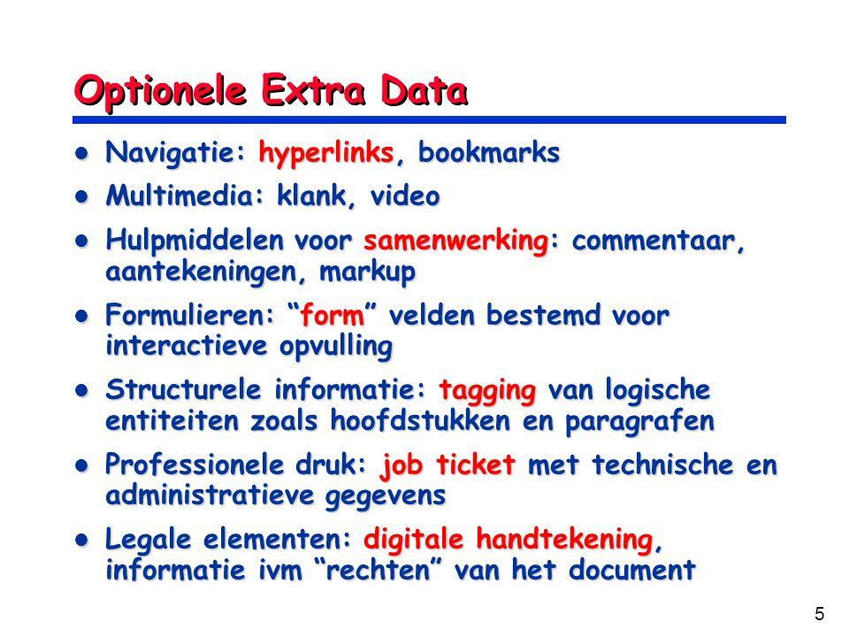 5 Optionele Extra Data Navigatie: hyperlinks, bookmarks Navigatie: hyperlinks, bookmarks Multimedia: klank, video Multimedia: klank, video Hulpmiddele