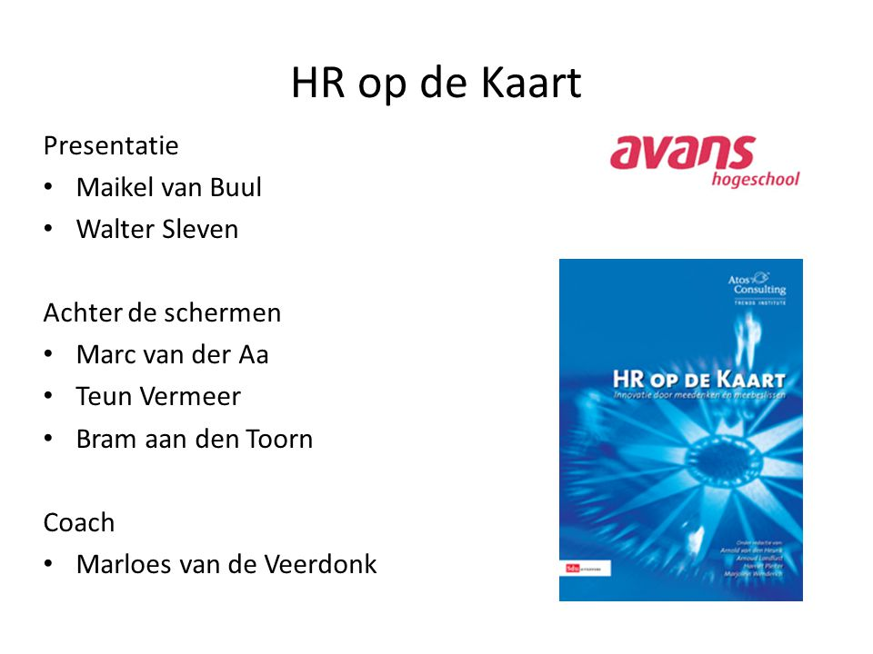De Presentatie HR Strategie HR Business Partner HR Expert Center HR Shared Service Center EHRM HR Outsourcing Onze Visie