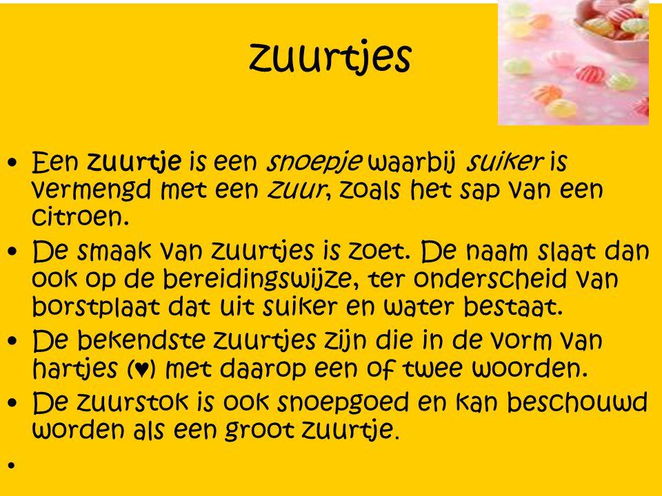 zuurtjes Een zuurtje is een snoepje waarbij suiker is vermengd met een zuur, zoals het sap van een citroen. De smaak van zuurtjes is zoet. De naam sla