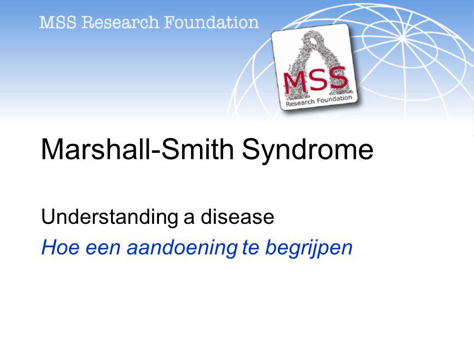 Marshall-Smith Syndrome Understanding a disease Hoe een aandoening te begrijpen