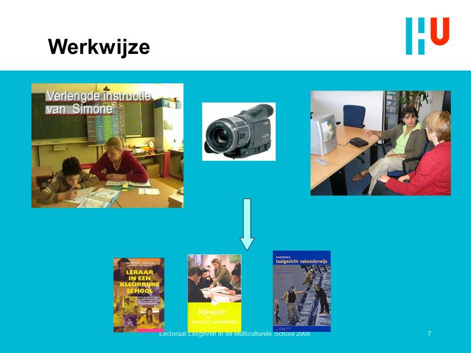 7Lectoraat Lesgeven in de Multiculturele School 2008 Werkwijze