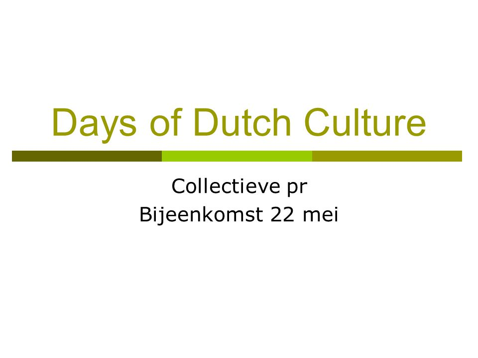 Days of Dutch Culture Collectieve pr Bijeenkomst 22 mei