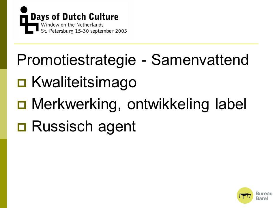 Promotiestrategie - Samenvattend  Kwaliteitsimago  Merkwerking, ontwikkeling label  Russisch agent