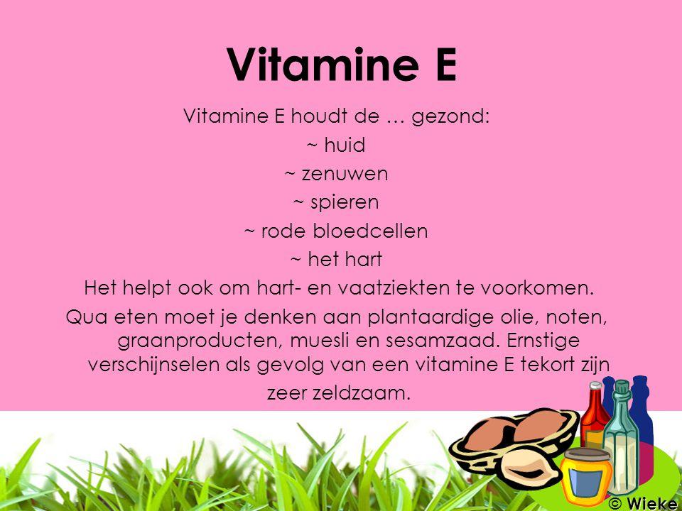 Vitamine K Vitamine K heb je vooral nodig voor de bloedstolling.