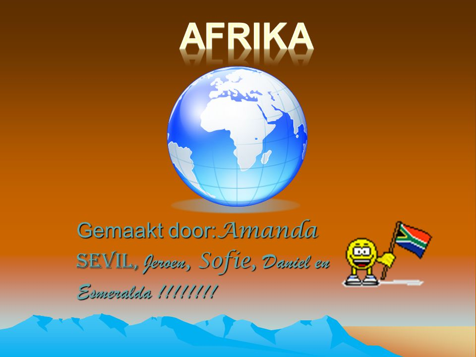 Gemaakt door: Amanda Sevil, Jeroen, Sofie, Daniel en Esmeralda !!!!!!!!