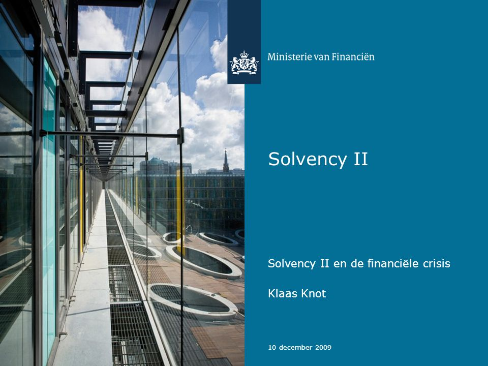 10 december 2009 Solvency II Klaas Knot Solvency II en de financiële crisis