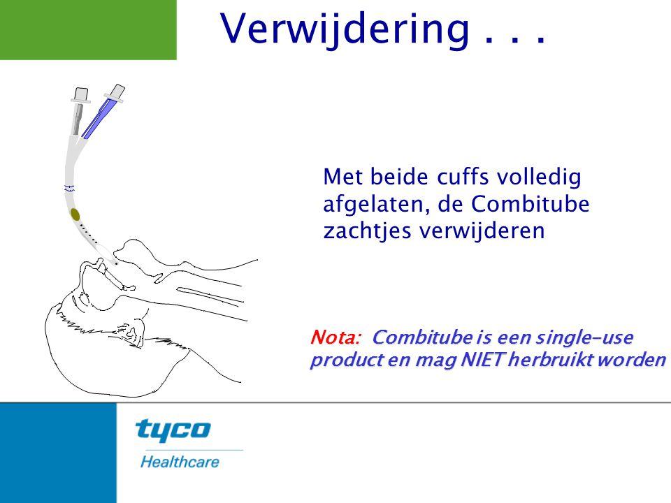 Met beide cuffs volledig afgelaten, de Combitube zachtjes verwijderen Nota: Combitube is een single-use product en mag NIET herbruikt worden Verwijder