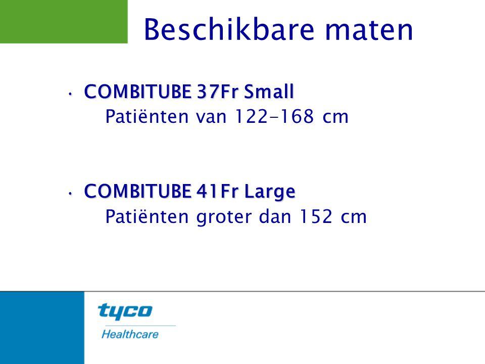 COMBITUBE 37Fr Small COMBITUBE 37Fr Small Patiënten van 122-168 cm COMBITUBE 41Fr Large COMBITUBE 41Fr Large Patiënten groter dan 152 cm Beschikbare m