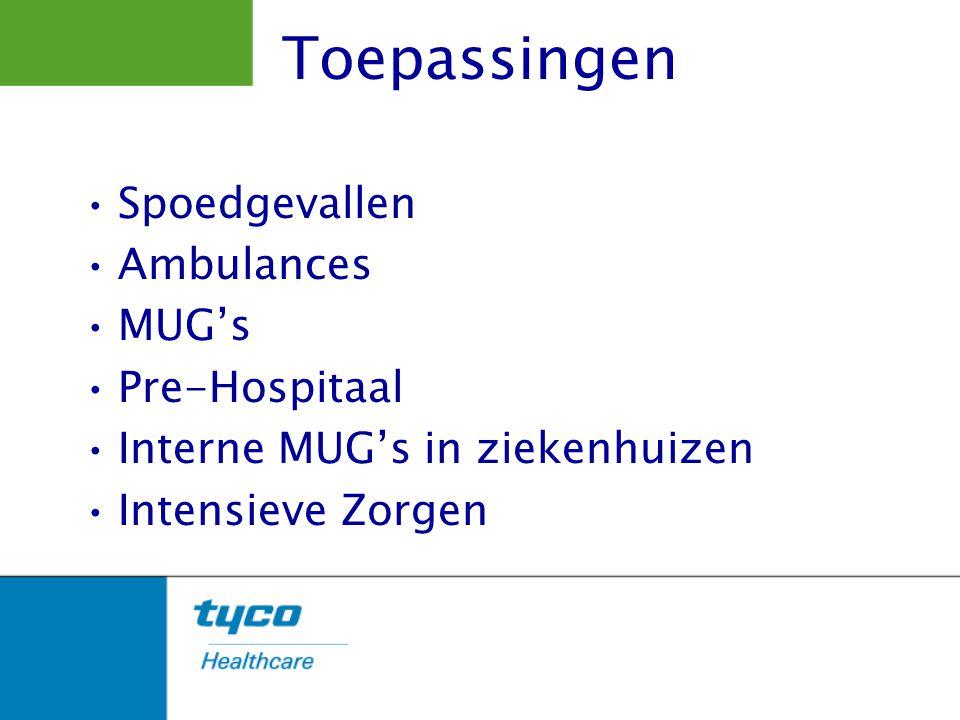 Toepassingen Spoedgevallen Ambulances MUG's Pre-Hospitaal Interne MUG's in ziekenhuizen Intensieve Zorgen