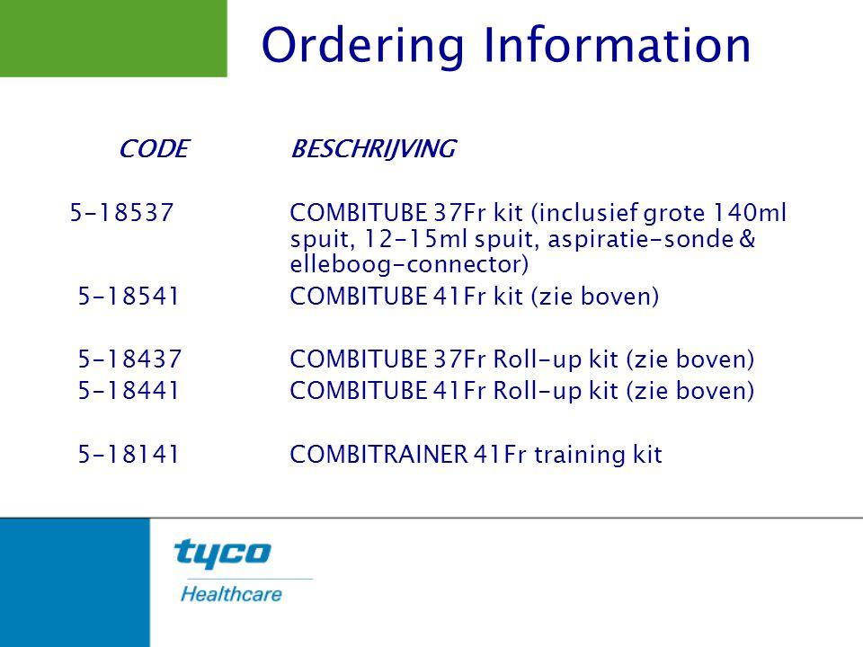 Ordering Information CODEBESCHRIJVING 5-18537COMBITUBE 37Fr kit (inclusief grote 140ml spuit, 12-15ml spuit, aspiratie-sonde & elleboog-connector) 5-1