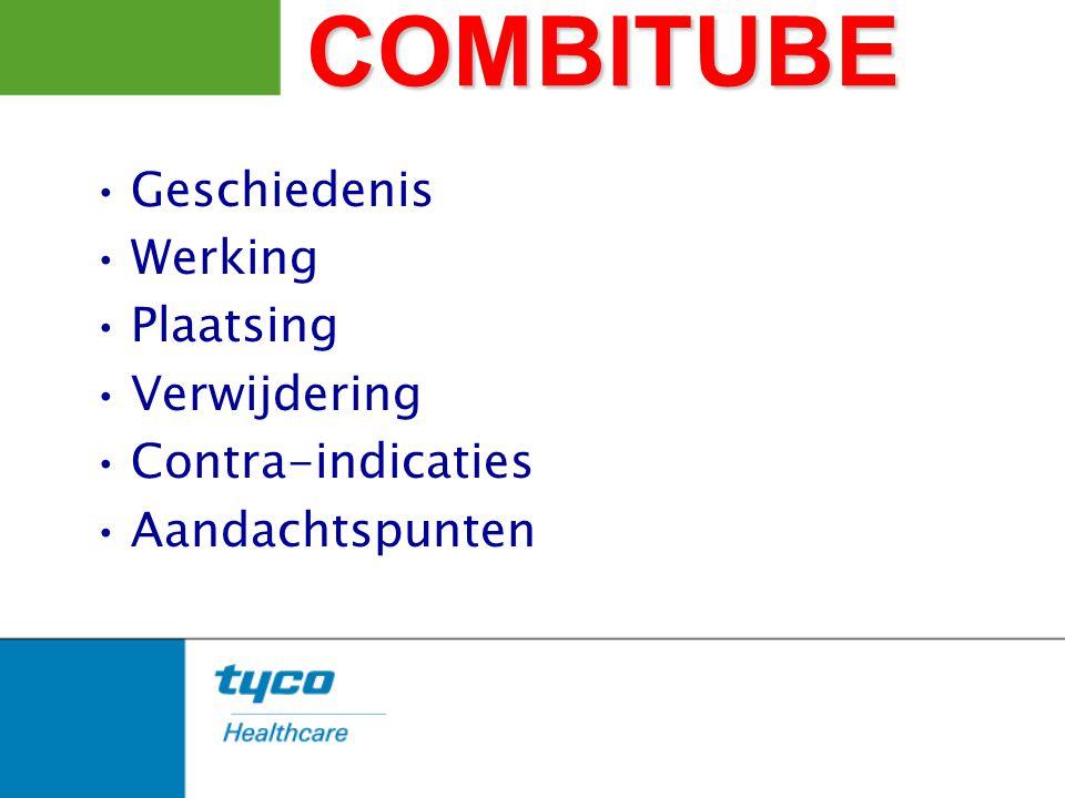 COMBITUBE Geschiedenis Werking Plaatsing Verwijdering Contra-indicaties Aandachtspunten