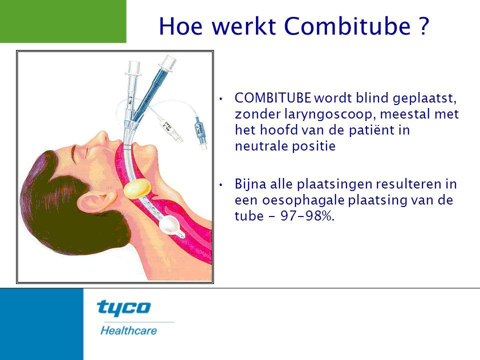 COMBITUBE wordt blind geplaatst, zonder laryngoscoop, meestal met het hoofd van de patiënt in neutrale positie Bijna alle plaatsingen resulteren in ee