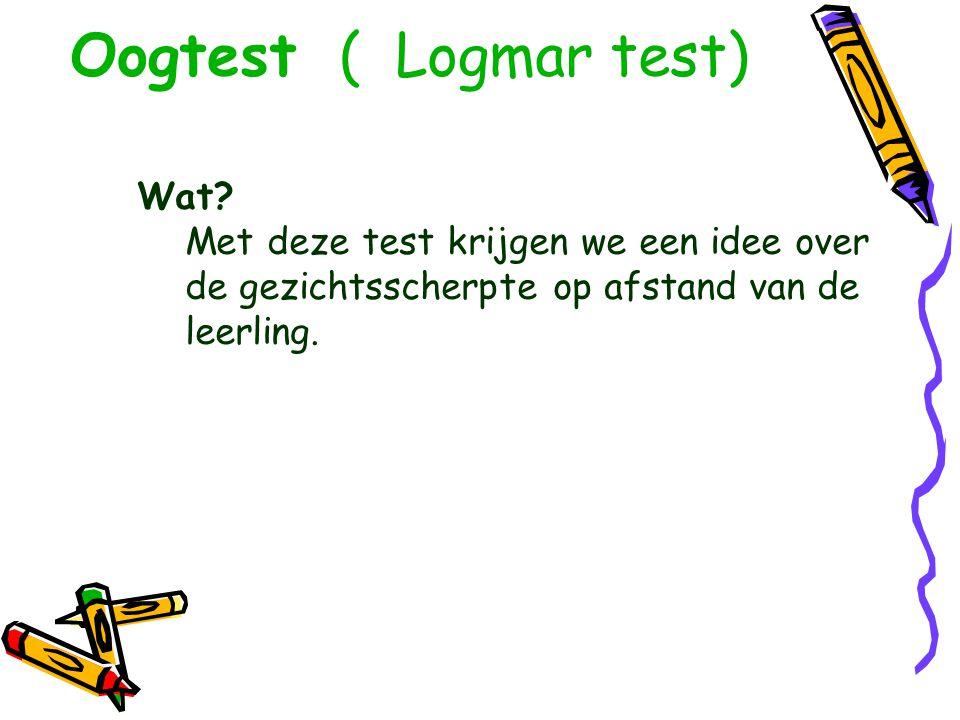 Wat? Met deze test krijgen we een idee over de gezichtsscherpte op afstand van de leerling.