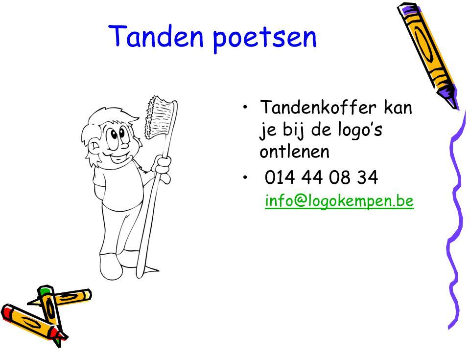 Tandenkoffer kan je bij de logo's ontlenen 014 44 08 34 info@logokempen.be info@logokempen.be Tanden poetsen
