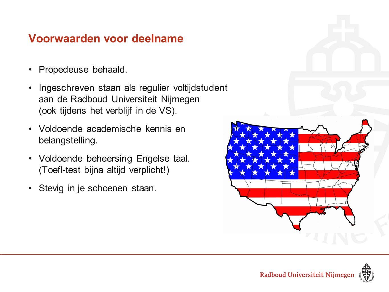 Voorwaarden voor deelname Propedeuse behaald. Ingeschreven staan als regulier voltijdstudent aan de Radboud Universiteit Nijmegen (ook tijdens het ver