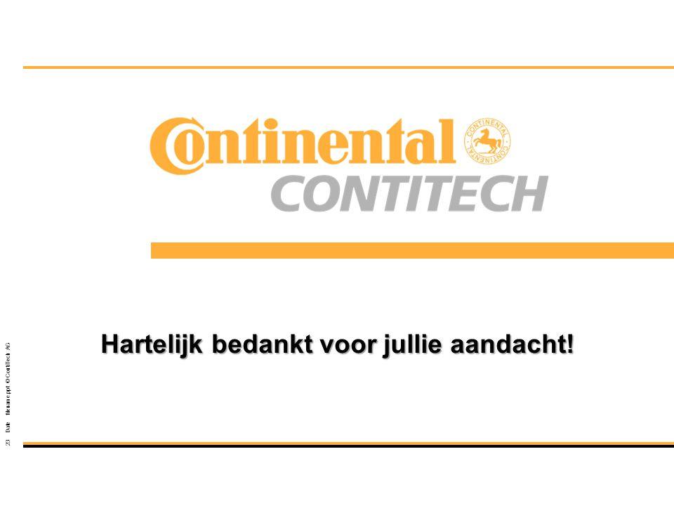 23 Date filename.ppt © ContiTech AG Hartelijk bedankt voor jullie aandacht!
