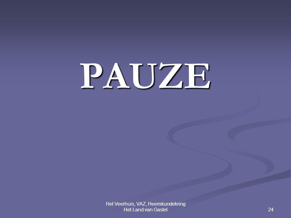 24 Het Veerhuis, VAZ, Heemkundekring Het Land van Gastel PAUZE