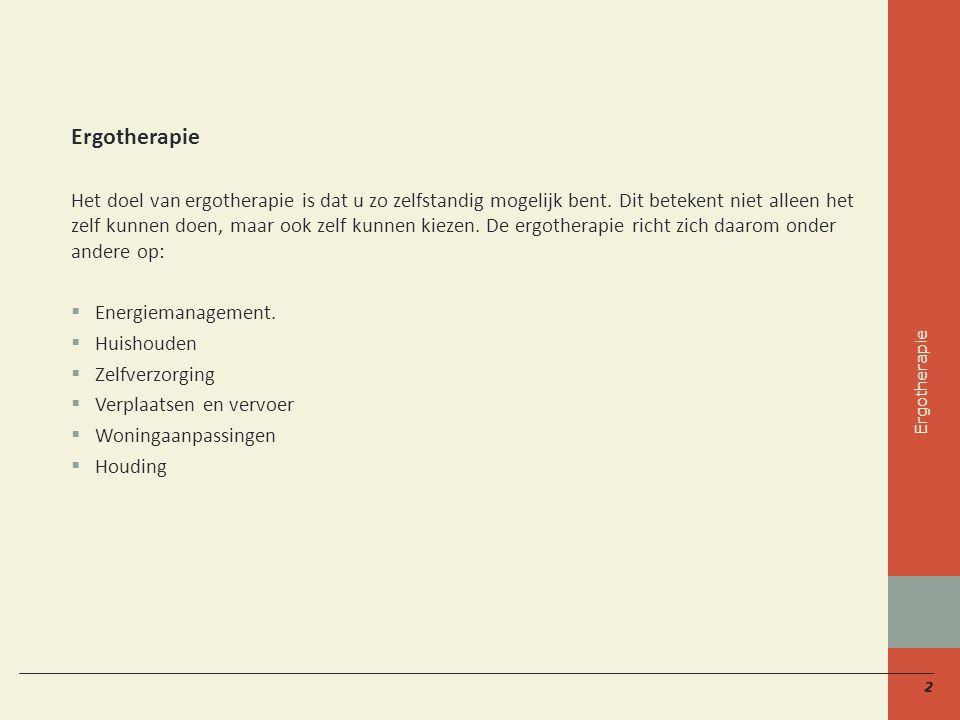 2 Het doel van ergotherapie is dat u zo zelfstandig mogelijk bent.
