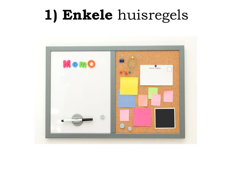 1) Enkele huisregels