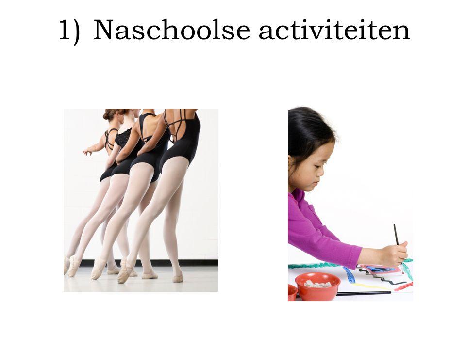 1)Naschoolse activiteiten