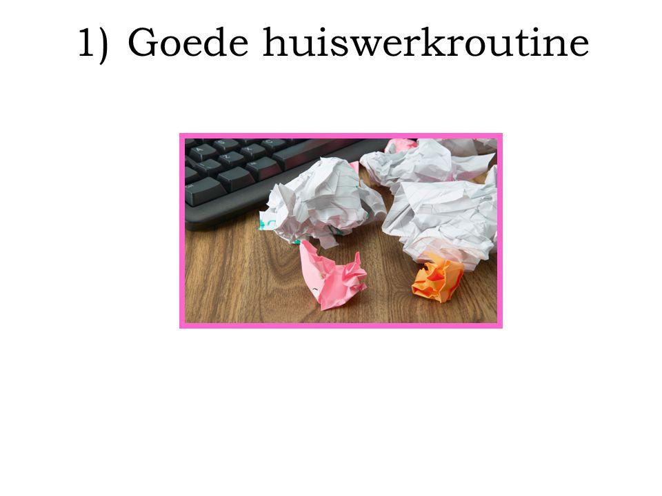 1)Goede huiswerkroutine